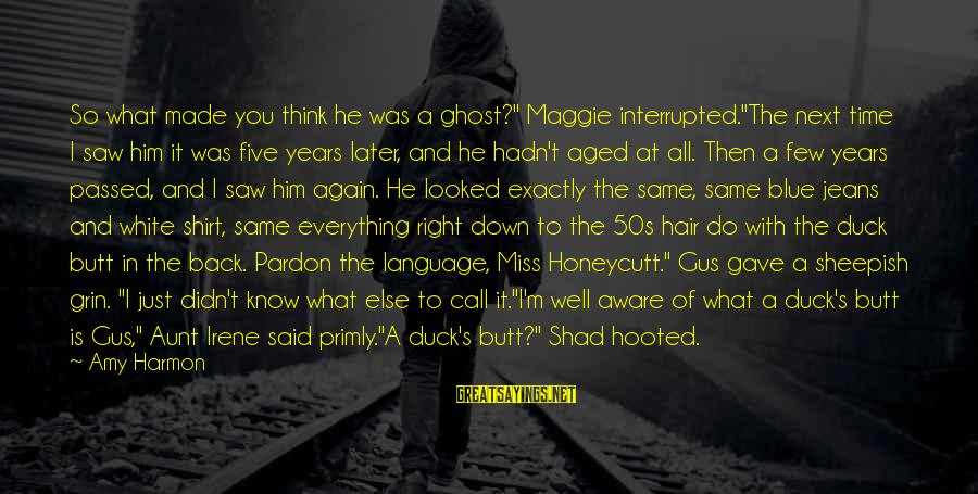 """Around The Table Sayings By Amy Harmon: So what made you think he was a ghost?"""" Maggie interrupted.""""The next time I saw"""