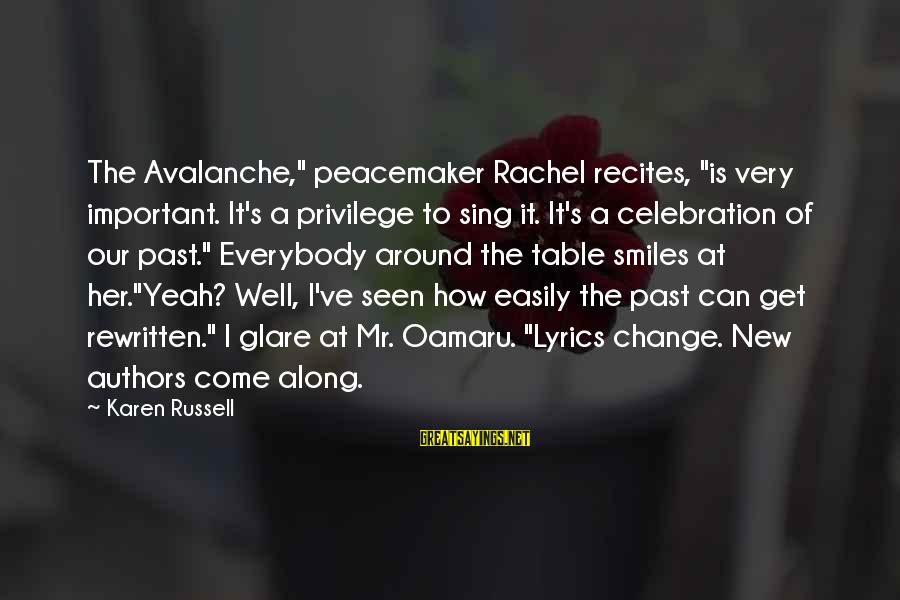 """Around The Table Sayings By Karen Russell: The Avalanche,"""" peacemaker Rachel recites, """"is very important. It's a privilege to sing it. It's"""