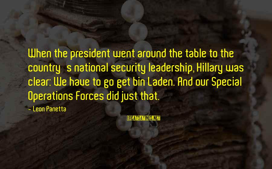 Around The Table Sayings By Leon Panetta: When the president went around the table to the country's national security leadership, Hillary was