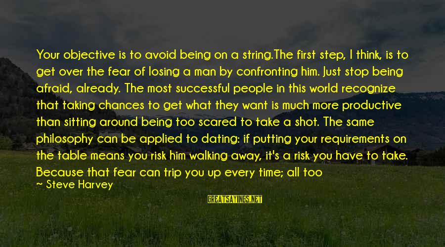 Around The Table Sayings By Steve Harvey: Your objective is to avoid being on a string.The first step, I think, is to