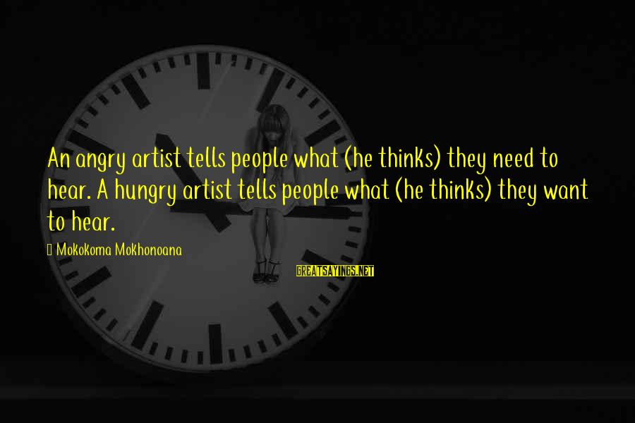 Art And Activism Sayings By Mokokoma Mokhonoana: An angry artist tells people what (he thinks) they need to hear. A hungry artist