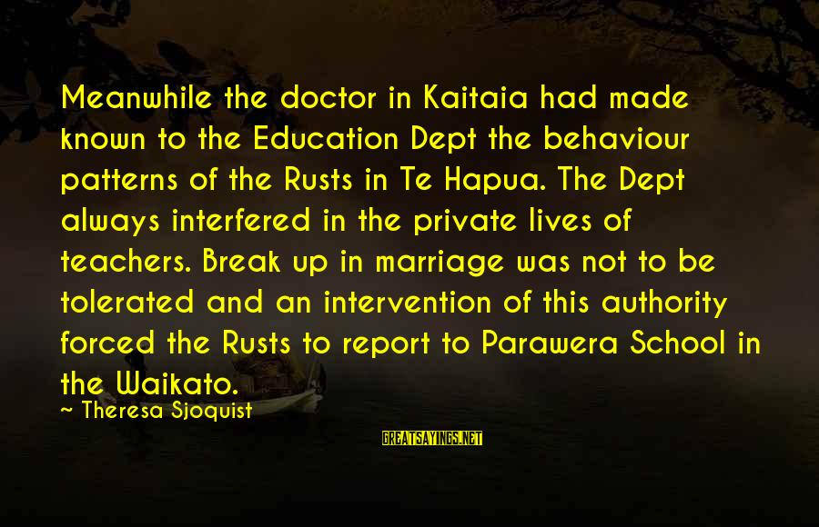 Art Pottery Sayings By Theresa Sjoquist: Meanwhile the doctor in Kaitaia had made known to the Education Dept the behaviour patterns