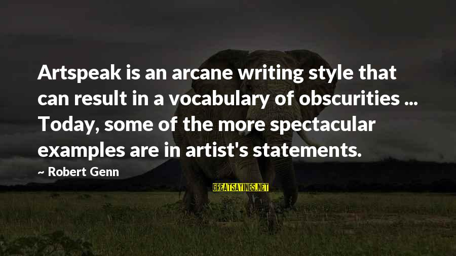 Artspeak Sayings By Robert Genn: Artspeak is an arcane writing style that can result in a vocabulary of obscurities ...