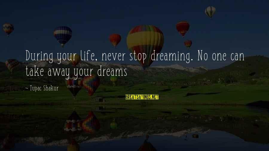 Asaram Ji Bapu Sayings By Tupac Shakur: During your life, never stop dreaming. No one can take away your dreams