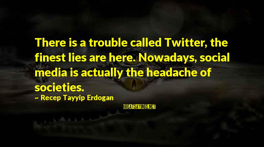 Asking Someone To Marry You Sayings By Recep Tayyip Erdogan: There is a trouble called Twitter, the finest lies are here. Nowadays, social media is