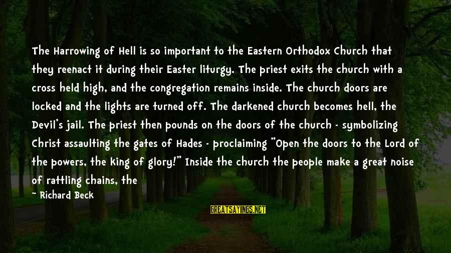 Assaulting Sayings By Richard Beck: The Harrowing of Hell is so important to the Eastern Orthodox Church that they reenact