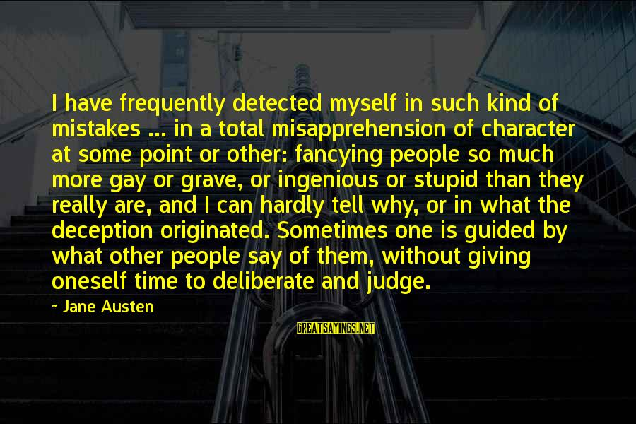 At Some Point In Time Sayings By Jane Austen: I have frequently detected myself in such kind of mistakes ... in a total misapprehension