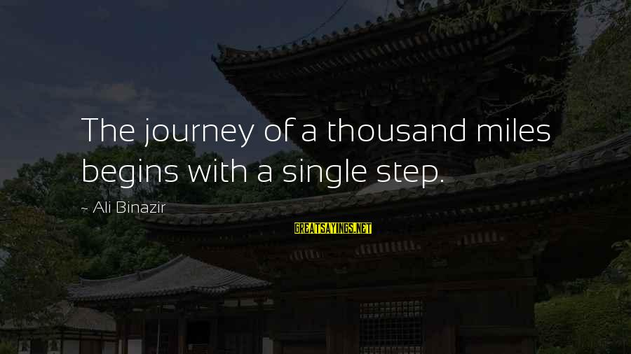 Atheist Monument Sayings By Ali Binazir: The journey of a thousand miles begins with a single step.