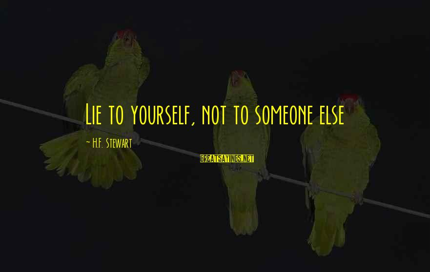 Atheist Monument Sayings By H.F. Stewart: Lie to yourself, not to someone else