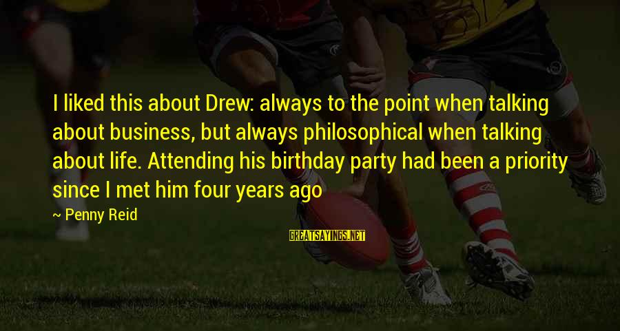 Attending Party Sayings By Penny Reid: I liked this about Drew: always to the point when talking about business, but always