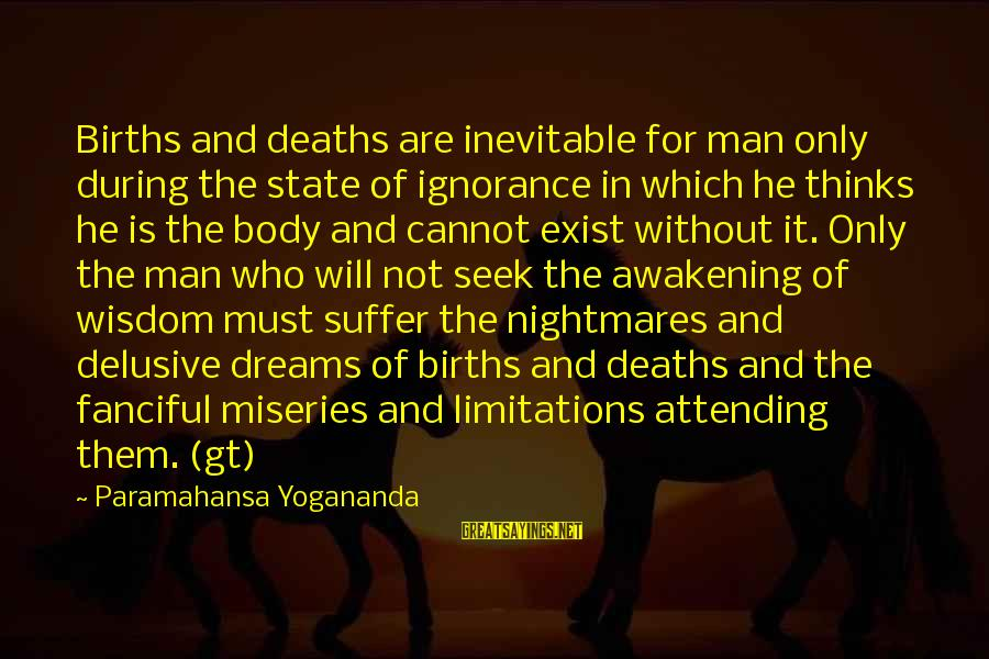 Attending Sayings By Paramahansa Yogananda: Births and deaths are inevitable for man only during the state of ignorance in which