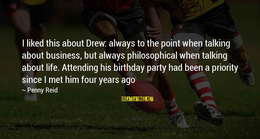 Attending Sayings By Penny Reid: I liked this about Drew: always to the point when talking about business, but always