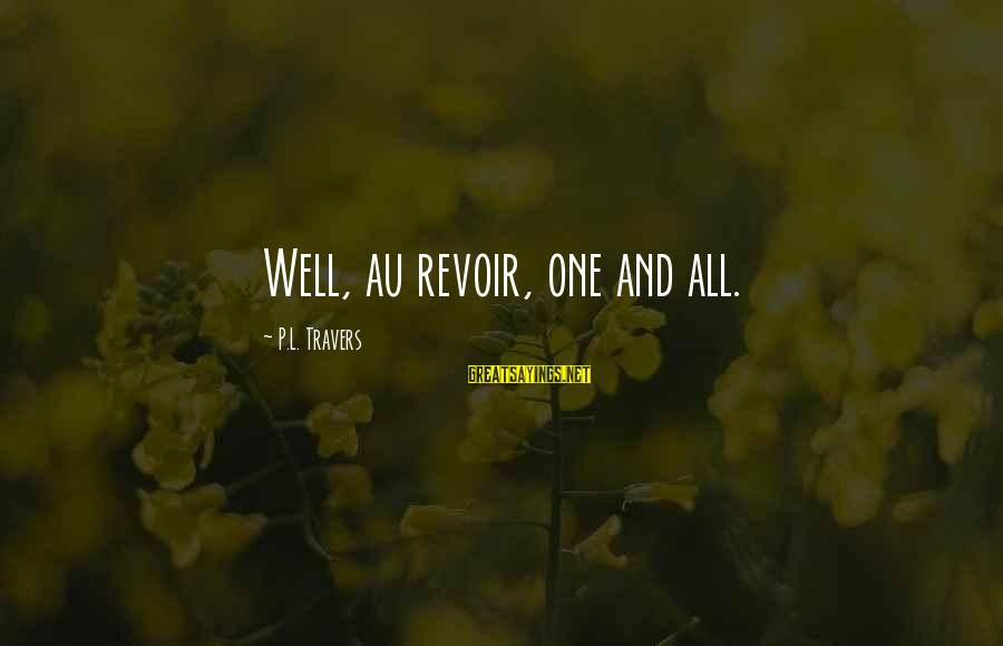 Au Revoir Sayings By P.L. Travers: Well, au revoir, one and all.