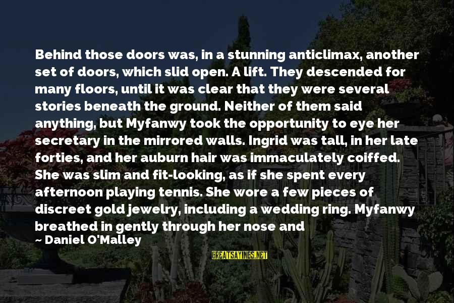 Auburn Sayings By Daniel O'Malley: Behind those doors was, in a stunning anticlimax, another set of doors, which slid open.