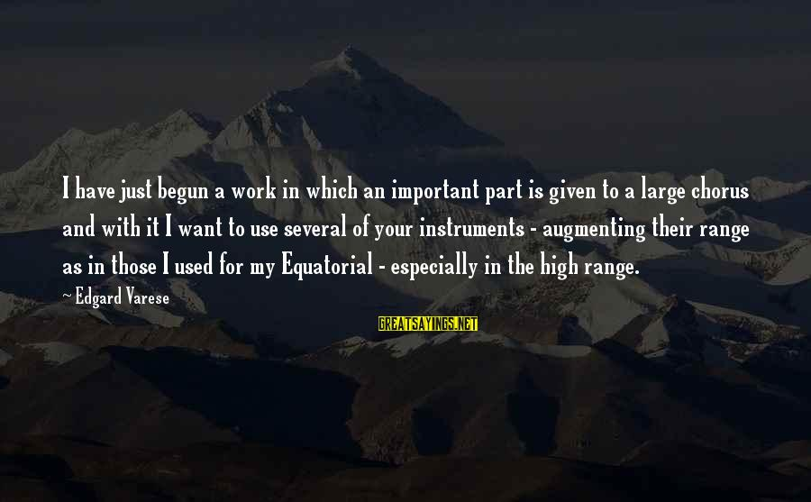 Augmenting Sayings By Edgard Varese: I have just begun a work in which an important part is given to a