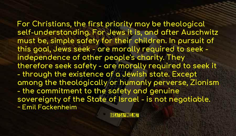 Auschwitz's Sayings By Emil Fackenheim: For Christians, the first priority may be theological self-understanding. For Jews it is, and after