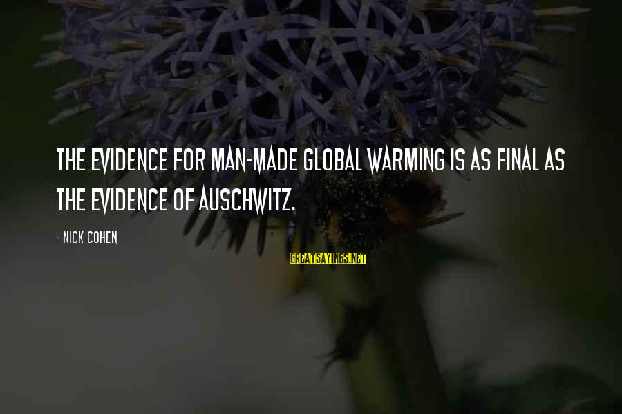 Auschwitz's Sayings By Nick Cohen: The evidence for man-made global warming is as final as the evidence of Auschwitz.