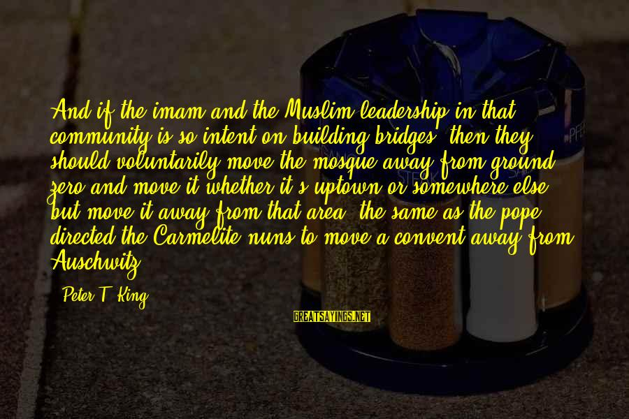 Auschwitz's Sayings By Peter T. King: And if the imam and the Muslim leadership in that community is so intent on