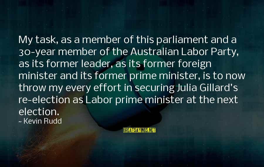 Australian Prime Minister Sayings By Kevin Rudd: My task, as a member of this parliament and a 30-year member of the Australian