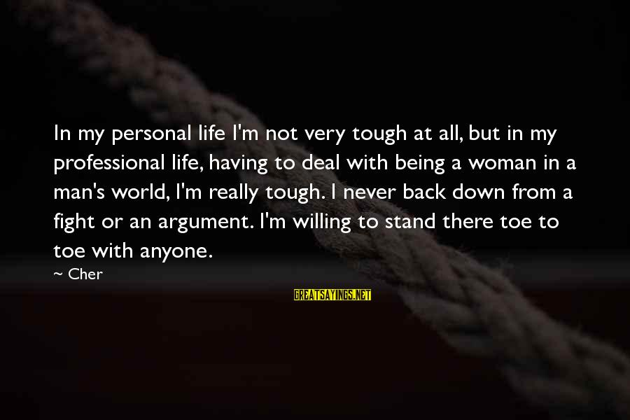 Authenticator Sayings By Cher: In my personal life I'm not very tough at all, but in my professional life,