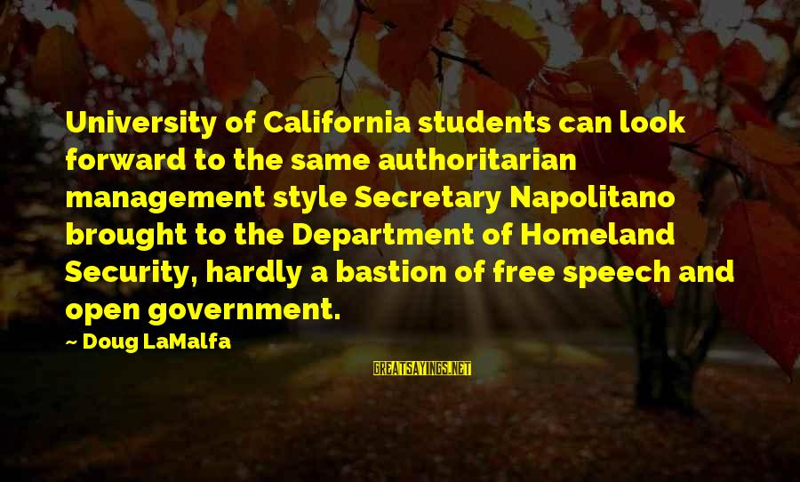 Authoritarian Government Sayings By Doug LaMalfa: University of California students can look forward to the same authoritarian management style Secretary Napolitano