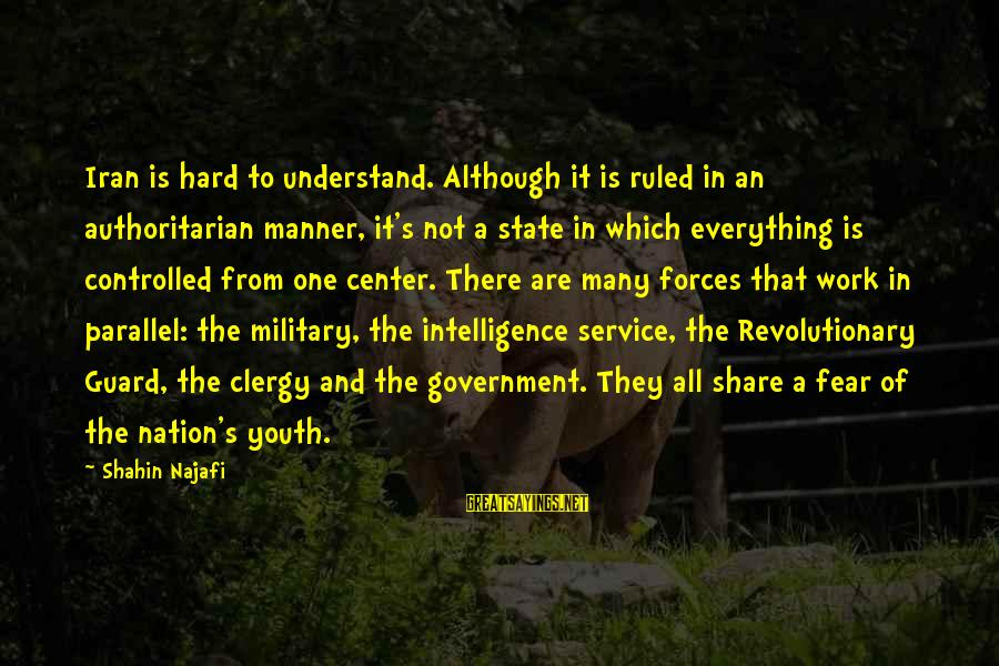 Authoritarian Government Sayings By Shahin Najafi: Iran is hard to understand. Although it is ruled in an authoritarian manner, it's not