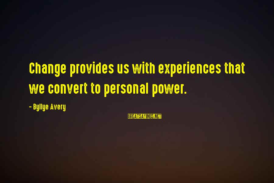Avery Sayings By Byllye Avery: Change provides us with experiences that we convert to personal power.