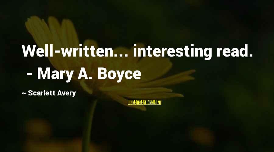 Avery Sayings By Scarlett Avery: Well-written... interesting read. - Mary A. Boyce