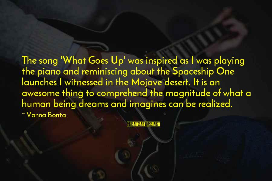 Awesome Song Sayings By Vanna Bonta: The song 'What Goes Up' was inspired as I was playing the piano and reminiscing
