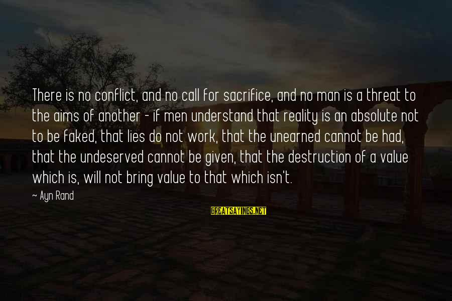 Ayn Sayings By Ayn Rand: There is no conflict, and no call for sacrifice, and no man is a threat