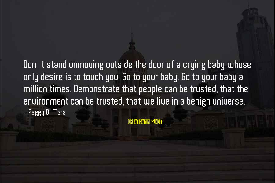 Babies Crying Sayings By Peggy O'Mara: Don't stand unmoving outside the door of a crying baby whose only desire is to