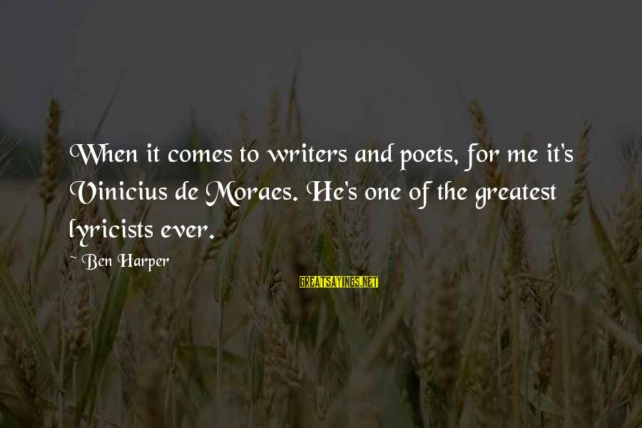 Baby Shower Banner Sayings By Ben Harper: When it comes to writers and poets, for me it's Vinicius de Moraes. He's one