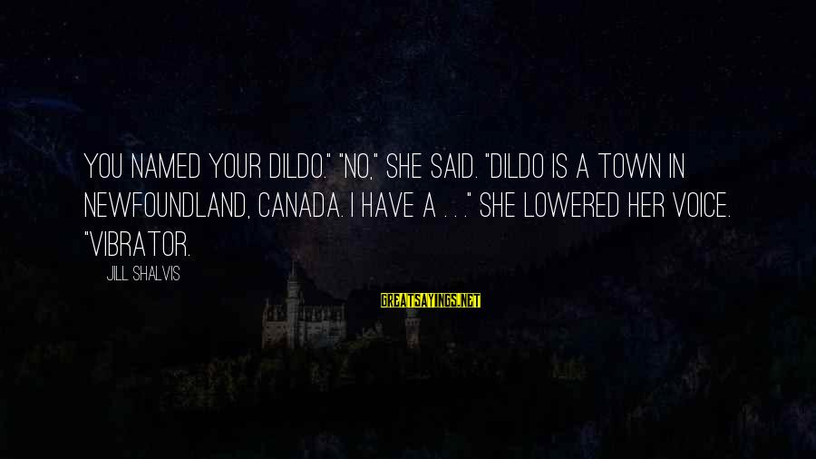 """Baby Shower Banner Sayings By Jill Shalvis: You named your dildo."""" """"No,"""" she said. """"Dildo is a town in Newfoundland, Canada. I"""