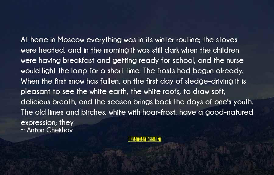 Back To Routine Sayings By Anton Chekhov: At home in Moscow everything was in its winter routine; the stoves were heated, and