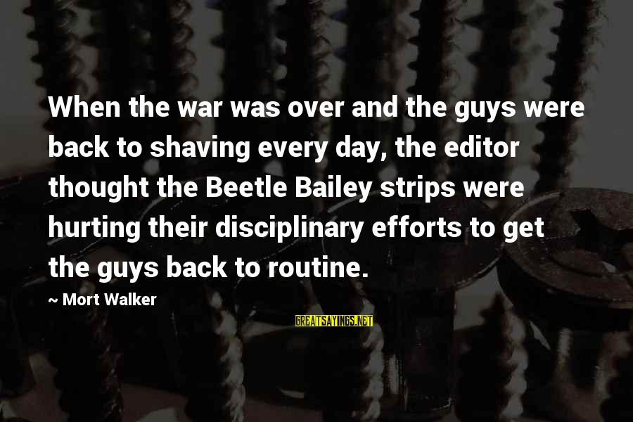Back To Routine Sayings By Mort Walker: When the war was over and the guys were back to shaving every day, the