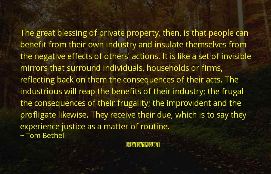 Back To Routine Sayings By Tom Bethell: The great blessing of private property, then, is that people can benefit from their own
