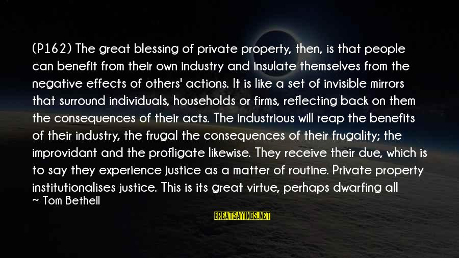 Back To Routine Sayings By Tom Bethell: (P162) The great blessing of private property, then, is that people can benefit from their