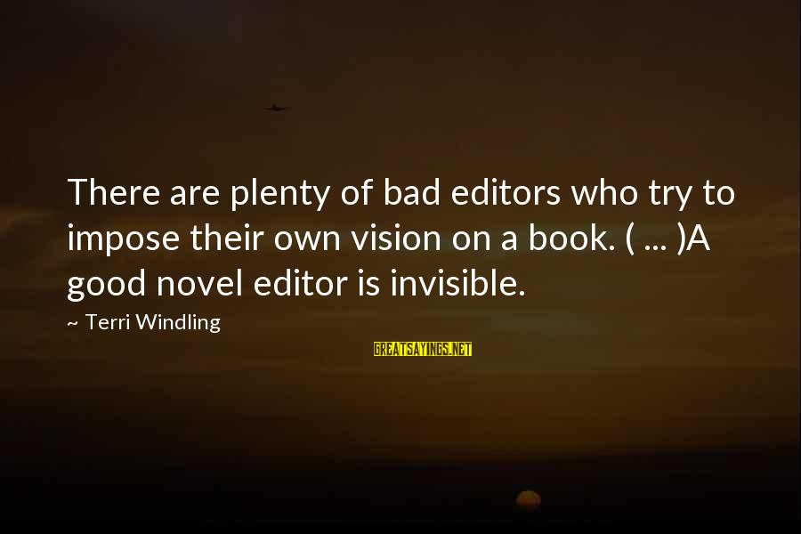 Bad Advice Sayings By Terri Windling: There are plenty of bad editors who try to impose their own vision on a