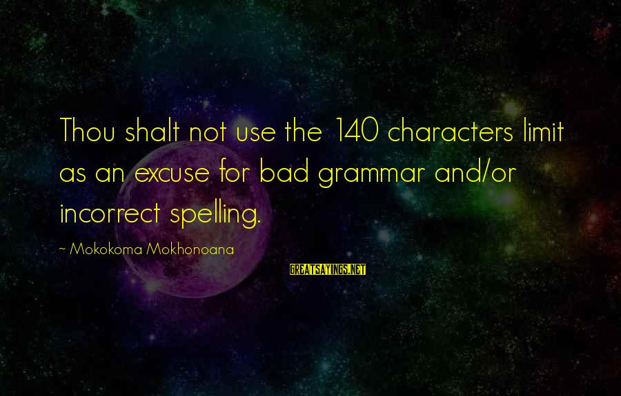 Bad Etiquette Sayings By Mokokoma Mokhonoana: Thou shalt not use the 140 characters limit as an excuse for bad grammar and/or