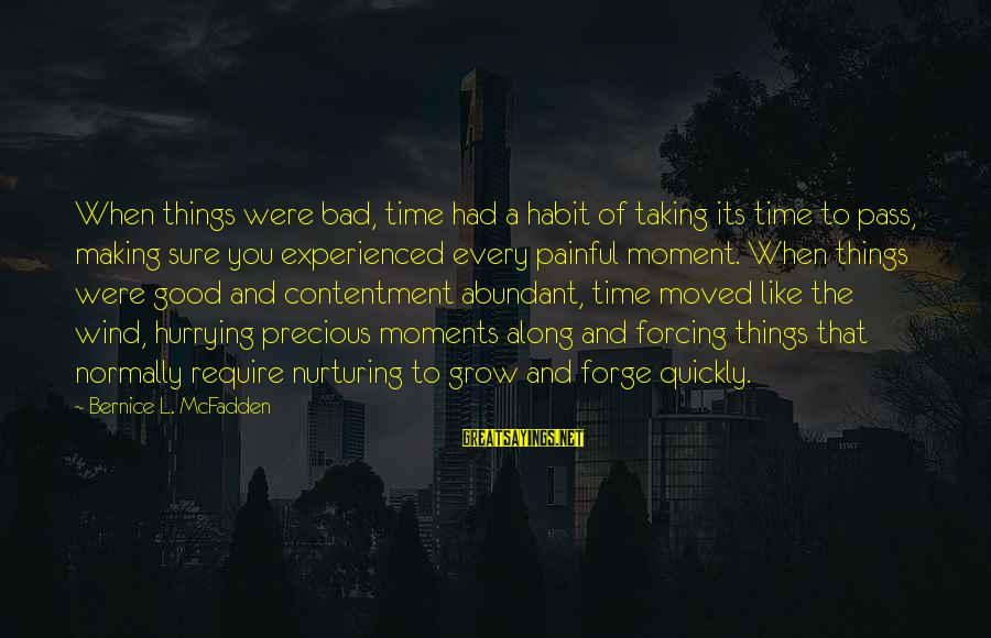 Bad Habit Sayings By Bernice L. McFadden: When things were bad, time had a habit of taking its time to pass, making