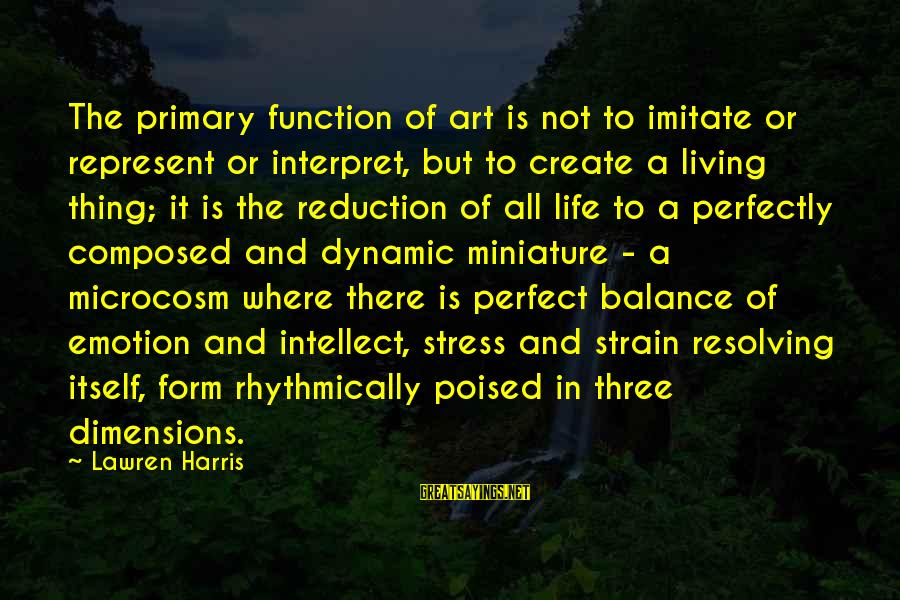 Balance In Art Sayings By Lawren Harris: The primary function of art is not to imitate or represent or interpret, but to
