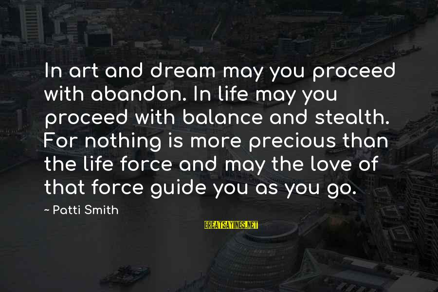 Balance In Art Sayings By Patti Smith: In art and dream may you proceed with abandon. In life may you proceed with