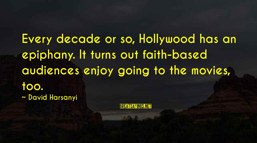 Barant Sayings By David Harsanyi: Every decade or so, Hollywood has an epiphany. It turns out faith-based audiences enjoy going