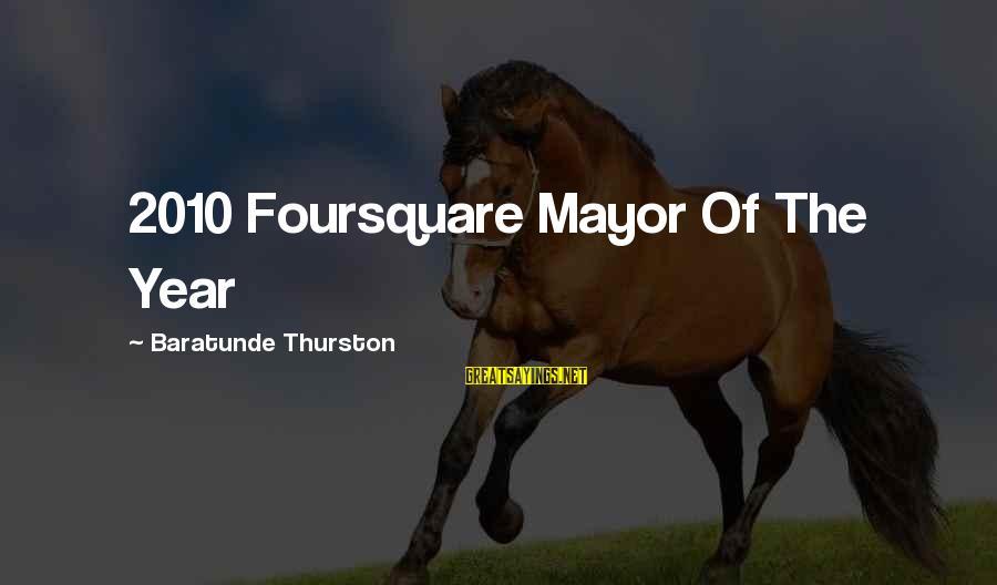 Baratunde Thurston Sayings By Baratunde Thurston: 2010 Foursquare Mayor Of The Year