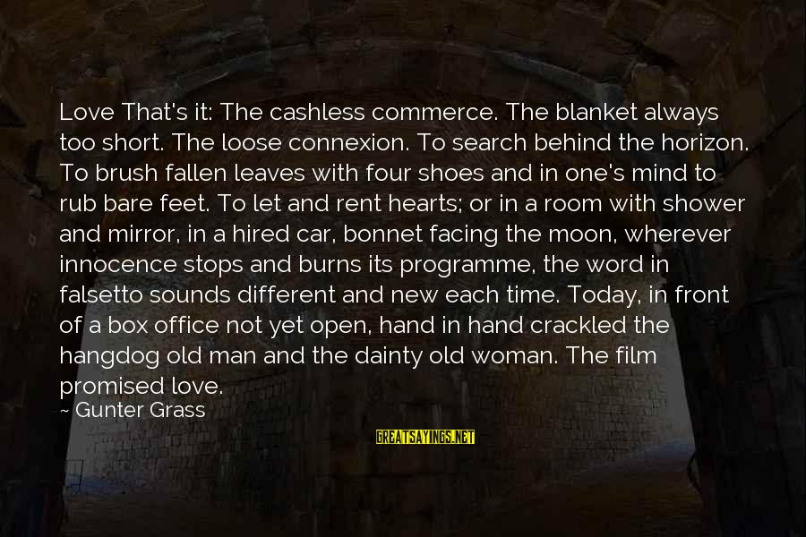 Bare Feet Sayings By Gunter Grass: Love That's it: The cashless commerce. The blanket always too short. The loose connexion. To