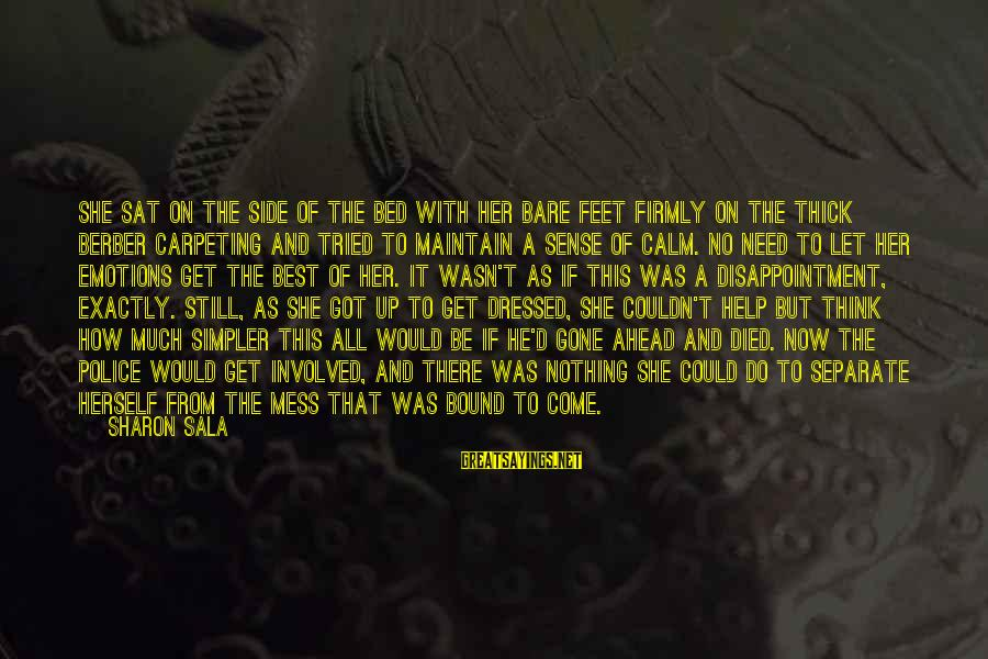 Bare Feet Sayings By Sharon Sala: She sat on the side of the bed with her bare feet firmly on the