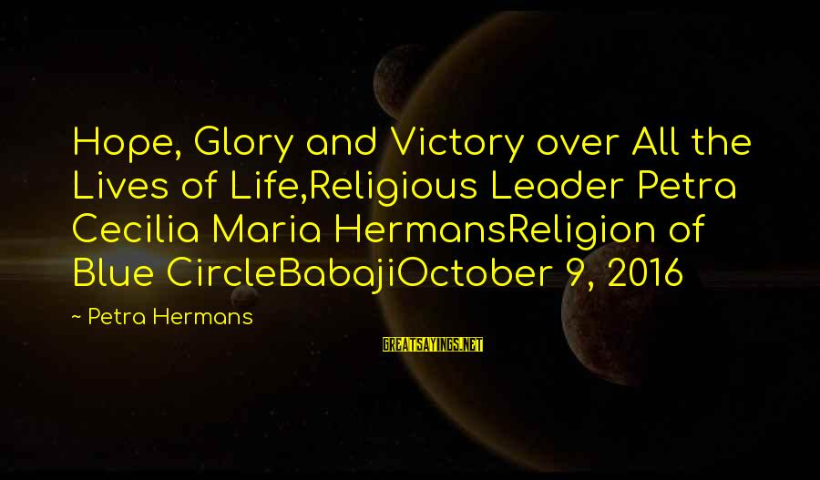 Barricading Sayings By Petra Hermans: Hope, Glory and Victory over All the Lives of Life,Religious Leader Petra Cecilia Maria HermansReligion