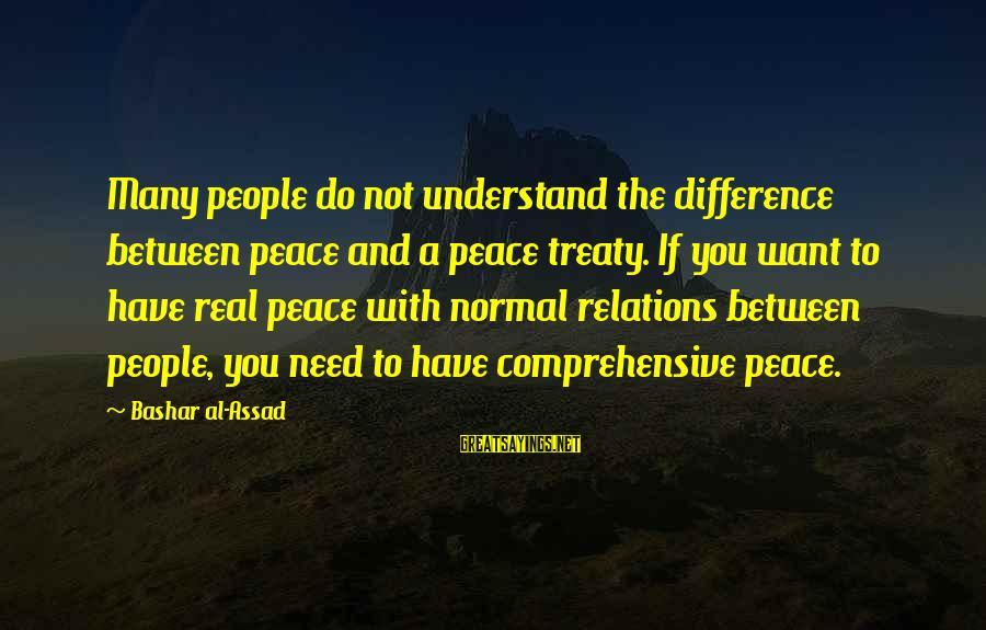 Bashar Sayings By Bashar Al-Assad: Many people do not understand the difference between peace and a peace treaty. If you