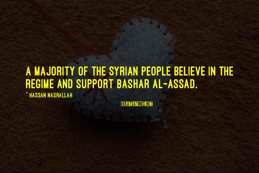 Bashar Sayings By Hassan Nasrallah: A majority of the Syrian people believe in the regime and support Bashar al-Assad.