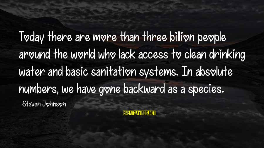 Basic People Sayings By Steven Johnson: Today there are more than three billion people around the world who lack access to